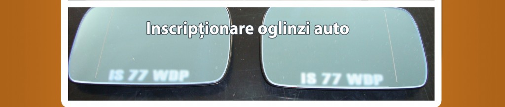 Inscriptionare oglinzi auto